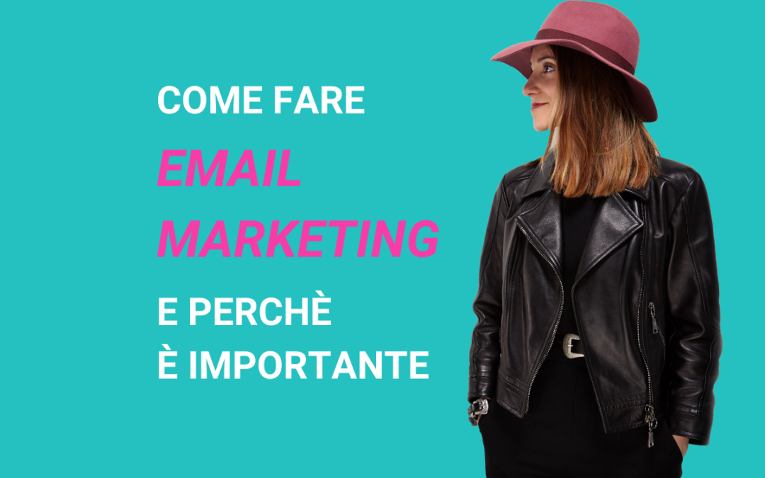 EMAIL MARKETING: COME FARE